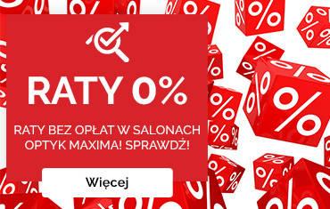 Raty 0% w salonach Optyk Maxima!